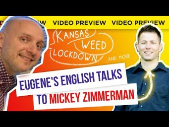KANSAS, WEED, BUSINESS AND MORE | EUGENE'S ENGLISH TALKS TO MICKEY ZIMMERMAN
