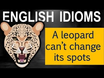 English Idioms: A leopard can't change its spots (Max Heart)