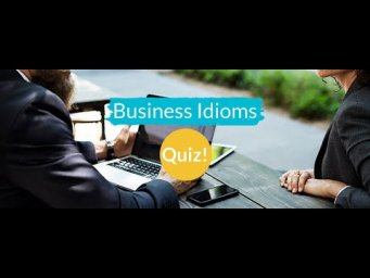 MY TOP 15 BUSINESS ENGLISH IDIOMS QUIZ | EUGENE'S ENGLISH