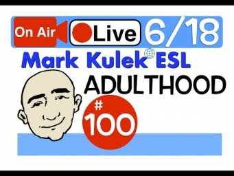 Mark Kulek Live Stream Lesson - Adulthood | #100 - English Practice - ESL