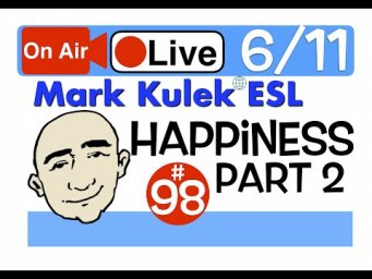Mark Kulek Live Stream Lesson - Happiness part 2 | #98 - English Practice - ESL