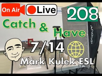 Catch & Have - Mark Kulek Live Stream Lesson  | #208 - English Practice - ESL